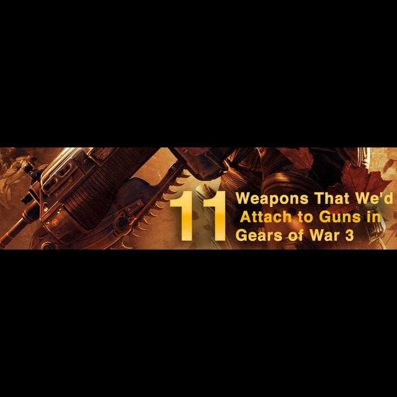 11 weapons we want on guns in Gears of War 3