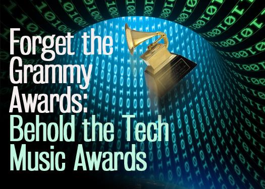 Forget the Grammy Awards: Behold the Tech Music Awards