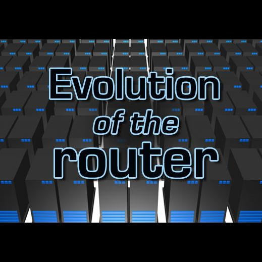 Evolution of the router