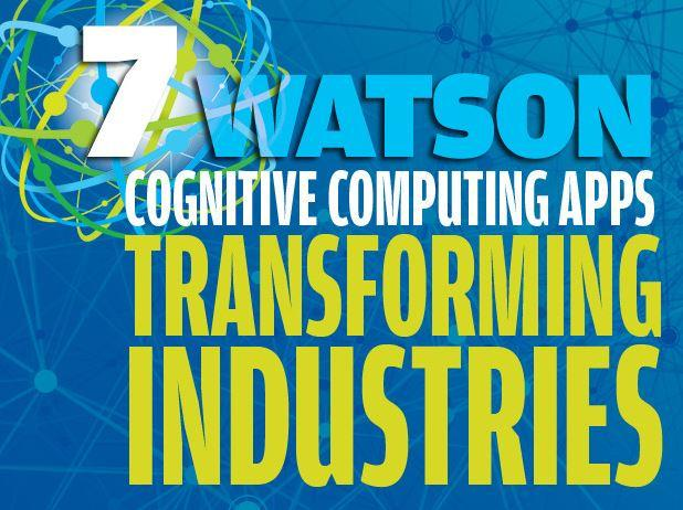 In Pictures: How IBM Watson apps are changing seven industries